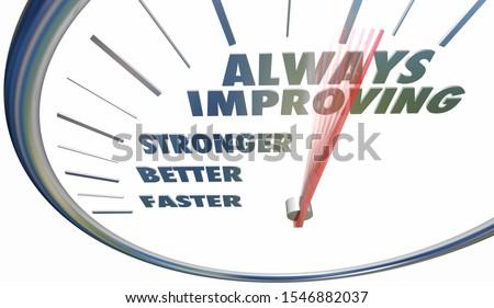 Always Improving Faster Stronger Better Speedometer Words 3d Illustration