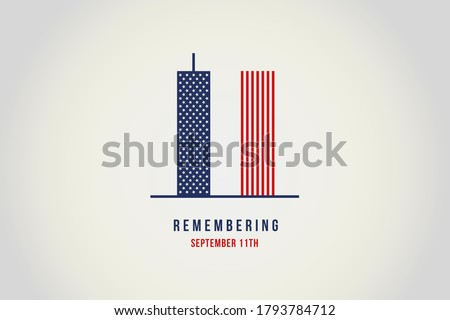 Always Remember 9 11. Illustration of the Twin towers representing the number eleven. Remembering, Patriot day. We will never forget, the terrorist attacks of september 11