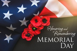 American flag and a poppy flowers with Memorial Day Remember and Honor text background