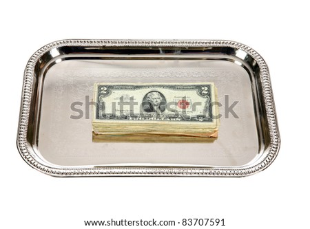 "American Money on a ""Silver Platter"" represents Wealth, Retirement, Savings, Rainy Day Fund, Income, Donations, Charity, Tax,  Government Subsidies, and more. isolated on white with room for text"
