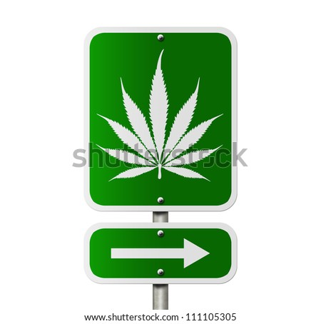 An American road sign isolated on white and marijuana leaf and arrow, Marijuana this way
