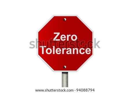 An American road stop sign isolated on white with words zero tolerance