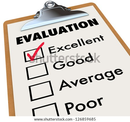 An evaluation report card on an easel with a checkmark next to the word Excellent along with other choices - good, average and poor.