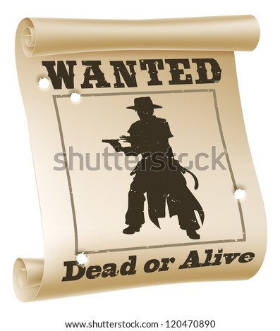 An illustration of a wanted poster with text ??wanted dead or alive?��, cowboy silhouette and bullet holes