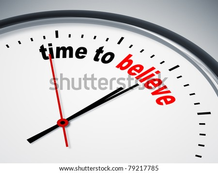 An image of a nice clock with time to believe