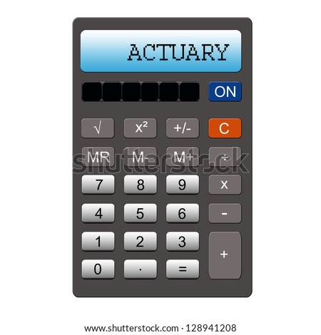 An imitation calculator with the word ACTUARY written on it making a great concept.