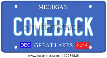 An imitation Michigan license plate with December 2014 stickers and COMEBACK written on it making a great Detroit or Michigan auto concept.  Words on the bottom Great Lakes. - stock photo