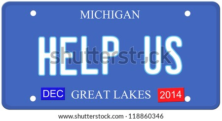 An imitation Michigan license plate with December 2014 stickers and HELP US written on it making a great concept.  Words on the bottom Great Lakes.