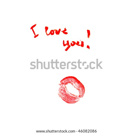 "An inscription""I you love "" and a kiss trace on a white background"