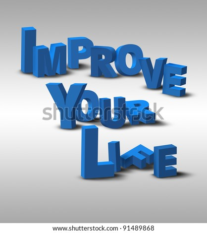 "An inspirational 3D text message, ""Improve Your Life"", possibly for a business or personal strategy."