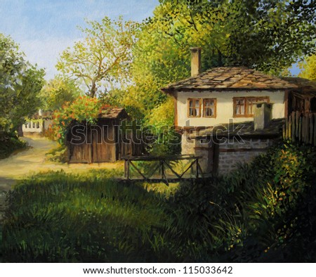 An oil painting on canvas of an old house in the secluded mountain village Bojenci. Colorful rural landscape in the warm light of the late July afternoon.