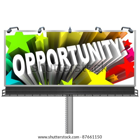 An outdoor billboard announces a new opportunity to advertise an exciting chance at possible and potential personal growth perhaps a job or crack at winning a big prize