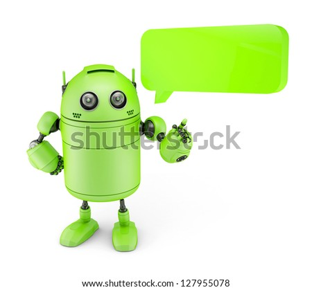Android with dialogue bubble. Isolated on white