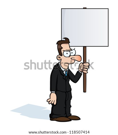 Angry business man holding an empty protest sign.