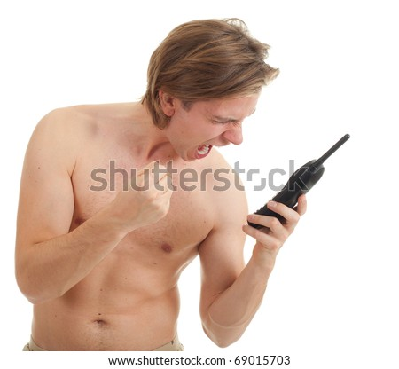 angry naked, shirtless young man with mobile phone