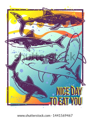 Angry sharps illustrations grunge color poster design template. Surfing, diving decorative marine banner layout with typography. Nice day to eat you creative phrase. Dangerous underwater predators