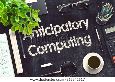 Anticipatory Computing Handwritten on Black Chalkboard. Top View Composition with Black Chalkboard with Office Supplies Around. 3d Rendering. Toned Illustration.
