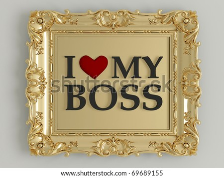 antique gold frame labeled - I love my boss, in front of white wall