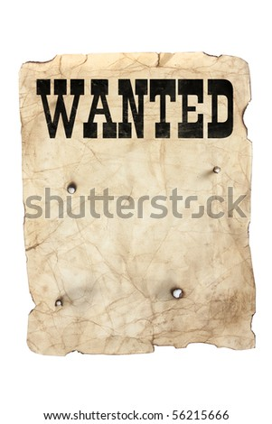 antique style yellow old distressed wanted poster with bullet holes