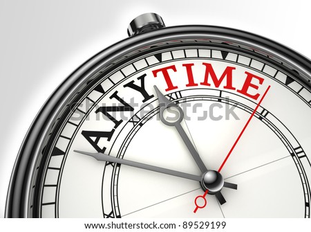 anytime concept clock closeup on white background with red and black words