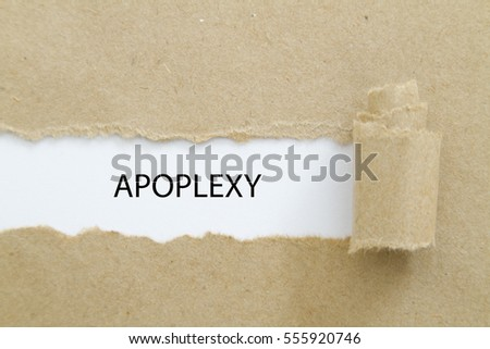 APOPLEXY word written under torn paper. #555920746