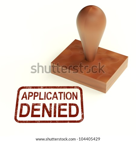 Application Denied Stamp Showing Loan Or Visa Rejected