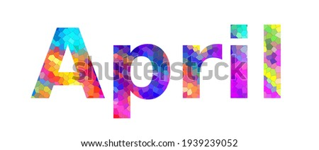 April. Colorful typography text banner. Image the April word design. Can be used to logo, card, poster, heading and beautiful title Сток-фото ©
