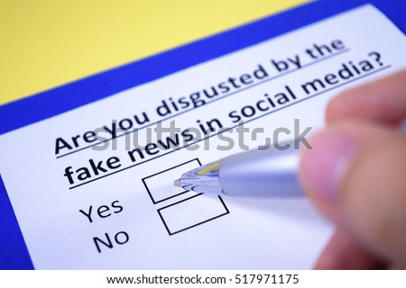 Are you disgusted by the fake news in social media? Yes