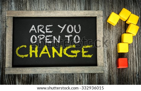 Are You Open to Change? written on chalkboard #332936015