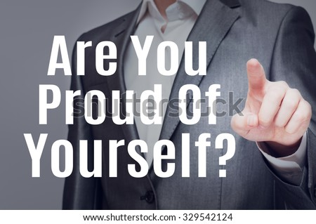Are You Proud Of Yourself?  #329542124