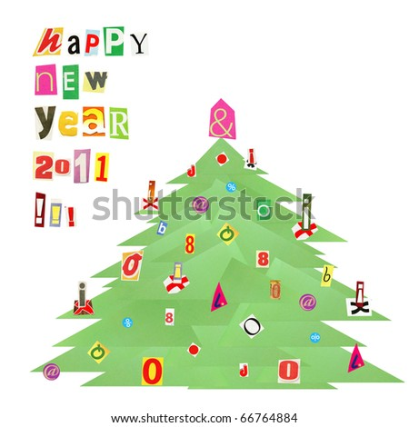 """Artistic collage """"cartoon style"""" postcard - """"Happy New Year 2011!!!"""" & green Christmas tree made from cutout magazine fonts, isolated on white"""