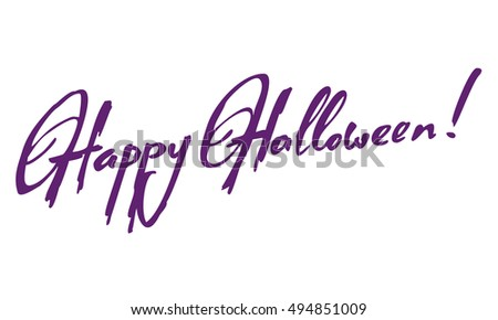 "Artistic written greeting text ""Happy Halloween!"". Original custom hand lettering. Design element for greeting cards, invitations, prints. Raster clip art. #494851009"