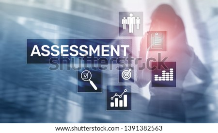 Assessment Evaluation Measure Analytics Analysis Business and Technology concept on blurred background #1391382563