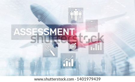 Assessment Evaluation Measure Analytics Analysis Business and Technology concept on blurred background #1401979439