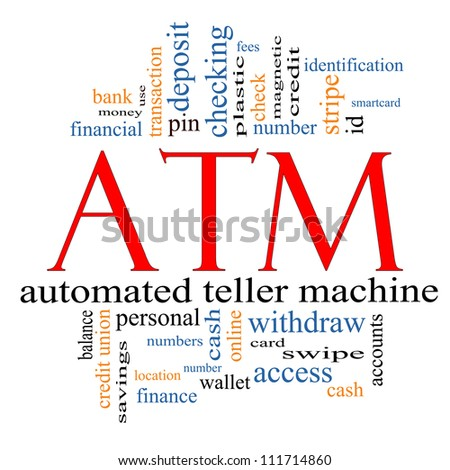 ATM Word Cloud Concept with great terms such as automated, teller, machine, pin, number and more.