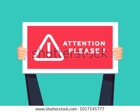 Attention please concept illustration of important announcement. Flat human hands hold caution red sign and banners to pay attention and be careful on green background