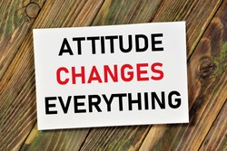 Attitude changes everything. Text label in the banner sign. The totality of interactions between people depends on the culture.