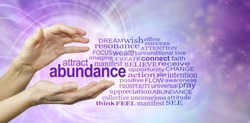 Attract Abundance Word Cloud - female hands with the word ABUNDANCE  floating between surrounded by a relevant word cloud on a purple pink spiraling vortex energy formation background