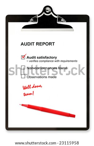 "Audit report and red pen on clipboard, with ""Audit satisfactory"" checked, and marked ""well done, team""."