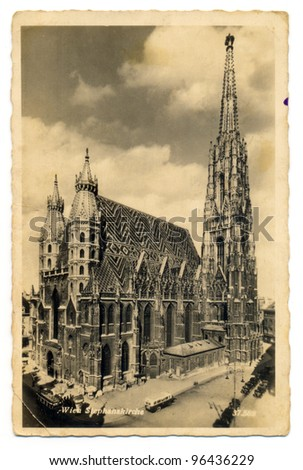 AUSTRIA,  - CIRCA 1930th: Vintage postcard with St. Stephen's Cathedral, Vienna circa 1930th. The cathedral has been put on this place almost 800 years ago.