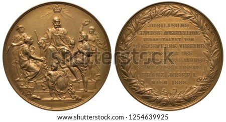 Austro-Hungarian Empire medal 1888, subject Art Exhibition in honor of 40th Anniversary of reign of Emperor Franz Joseph I, Emperor on throne surrounded by figures, text within wreath,