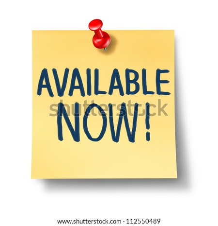 Available now office note with a yellow paper message pinned to the wall with a red thumb tack pin on a white background announcing a new business product or service for sale.