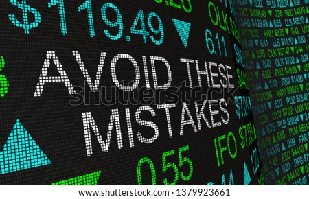 Avoid These Mistakes Investing Errors Dangers Risks Stock Market 3d Illustration