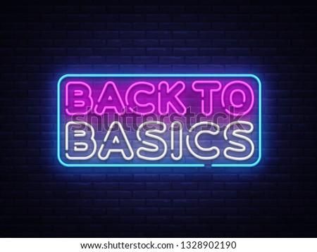 Back to Basics neon text design template. Back to Basics neon logo, light banner design element colorful modern design trend, night bright advertising, bright sign. illustration.