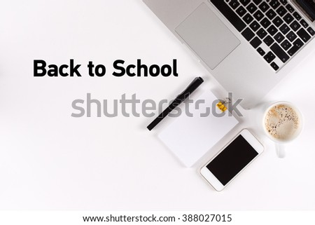 Back to School text on the desk with copy space #388027015