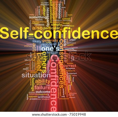 Background concept word cloud illustration of self-confidence glowing light