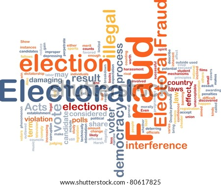Background concept wordcloud illustration of electoral fraud