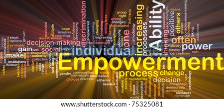 Background concept wordcloud illustration of enpowerment glowing light