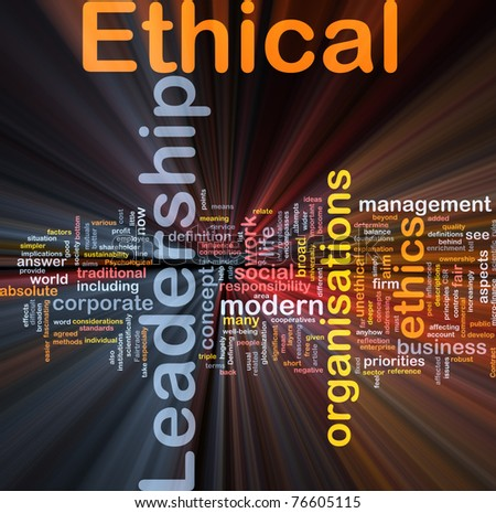 Background concept wordcloud illustration of ethical leadership glowing light