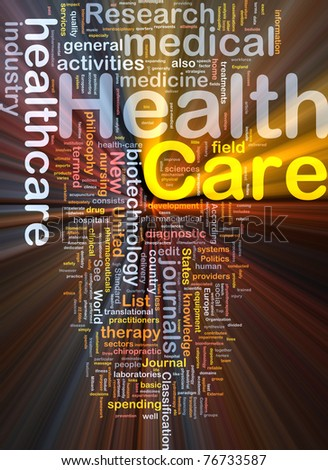Background concept wordcloud illustration of health care glowing light
